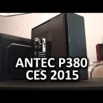 Antec P380 Computer Case – CES 2015