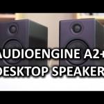Audioengine A2+ Desktop Speaker Review