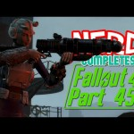 Nerd³ Completes… Fallout 4 – 45 – Breaking The Bads