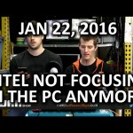 The WAN Show – Intel No Longer Focusing on PCs…?? – Jan 22, 2016