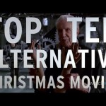 Top 10 Alternative Christmas Movies (Quickie)