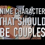 Top 10 Anime Characters That Should Have Been Couples (Quickie)