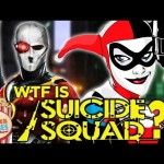 WTF is Suicide Squad?!