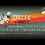Hubble Hangouts Live @AAS 225 #7: WFIRST & ATLAST – A Look to the Future