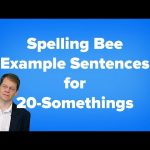Spelling Bee Sentences For 20-Somethings