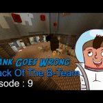 Attack Of The B Team Episode 9 – اتاك اوف ذا بي تيم