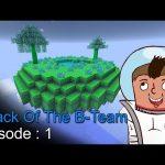 Attack Of The B Team Episode 1 – اتاك اوف ذا بي تيم
