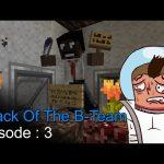 Attack Of The B Team Episode 3 – اتاك اوف ذا بي تيم