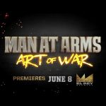 All New Series! Man At Arms: Art of War – Coming Soon to El Rey Network!