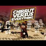 Star Wars LEGO HISHE – Chirrut vs. Everything