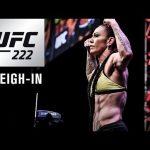 UFC 222: Weigh-in